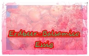 Erdbeer Balsamico Essig